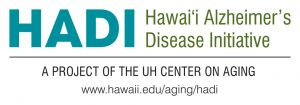HADI: Hawaii Alzheimers Disease Initiative