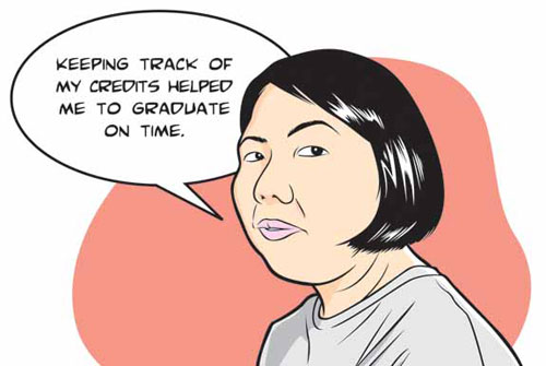 Illustration of Karen Shinkawa, who graduated in 4 years with a history degree, saying Keeping track of my credits helped me to graduate on time.