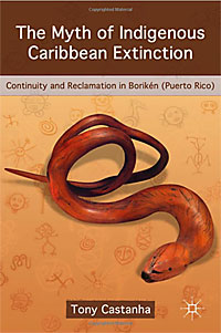 cover of book The Myth of Indigenous Caribbean Extinction: Continuity and Reclamation in Boriken (Puerto Rico)