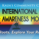 Kauai CC celebrates international awareness month