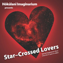 Hōkūlani Imaginarium heats up for Valentine's Day