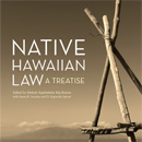 New Native Hawaiian law treatise to help guide, define island legal issues