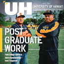 Changing lives through sports, breadfruit and more in UH Magazine