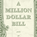 A million-dollar bill inspires new poetry book by Eric Paul Shaffer