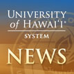 University of Hawaii System News