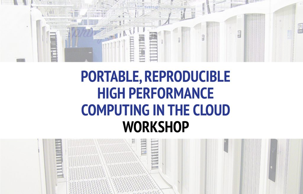 Portable, Reproducible High Performance Computing In the Cloud