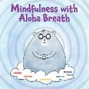 Book teaches keiki to embrace mindfulness with aloha