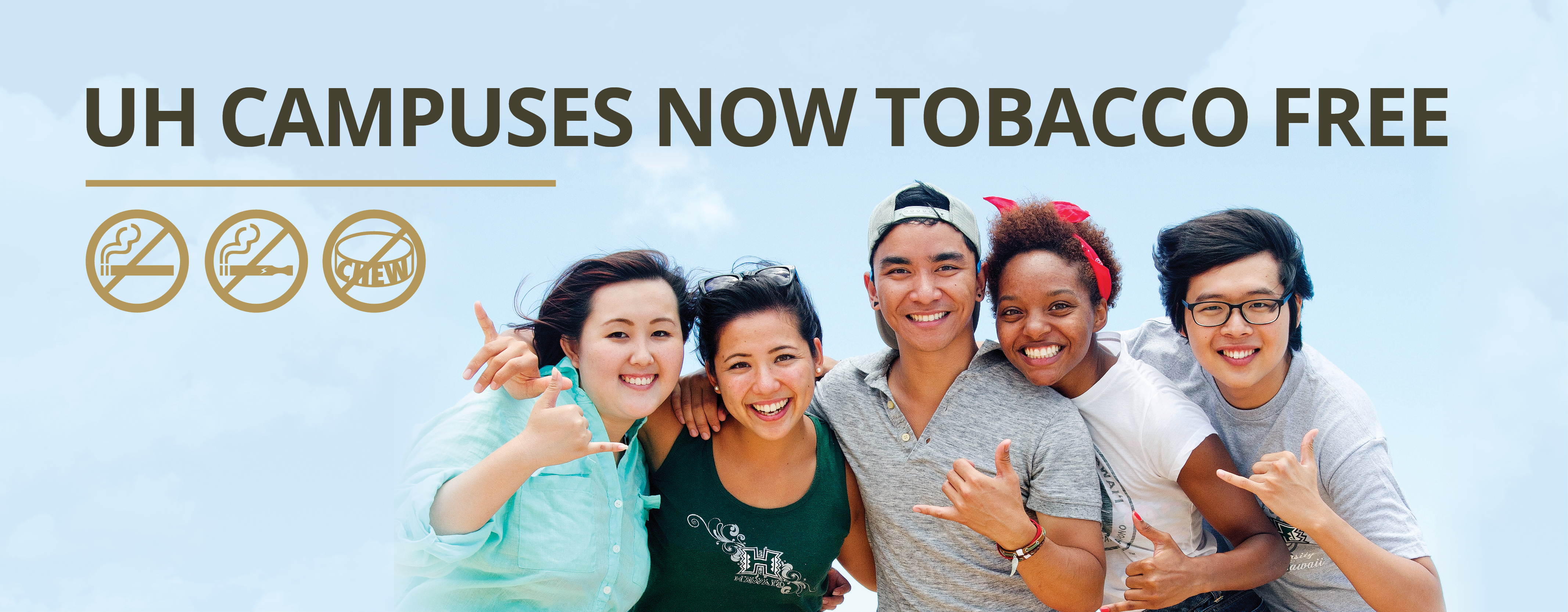 U H Campuses now tobacco free, students flashing shaka, no smoking, vaping and chewing icons