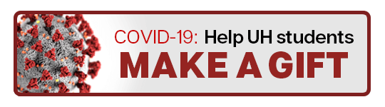 COVID-19: Help U H students, make a gift - links to U H Foundation giving opportunity's page