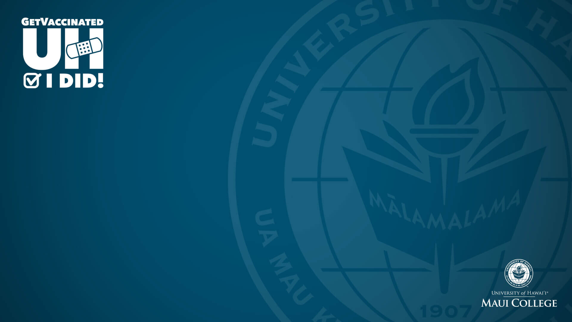 Get vaccinated, I did-Maui College Zoom background with seal and nameplate